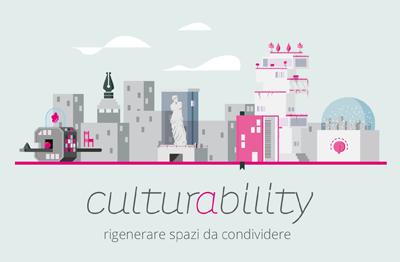 Culturability 2018: il bando per progetti di rigenerazione urbana